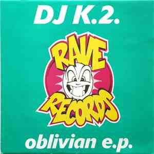 DJ K.2. - Oblivian E.P. download free