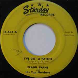 Frank Evans And His Top Notchers - I've Got A Patent (On My Kind Of Love) / Lonesome Love download free