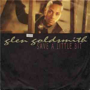Glen Goldsmith - Save A Little Bit download free