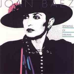 Joan Baez - Speaking Of Dreams download free