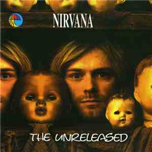 Nirvana - The Unreleased download free