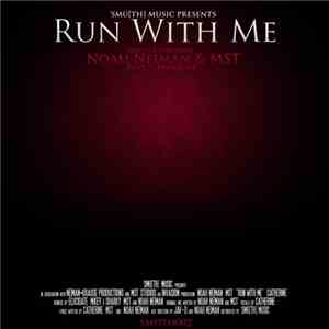 Noah Neiman & MST  Feat. Catherine - Run With Me download free